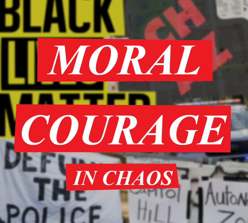 Moral Courage in Chaos